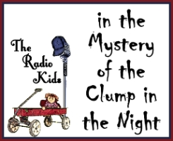 The Radio Kinds in the Mystery of the Clump in the Night